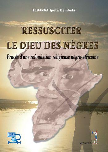 Ressusciter le Dieu des Nègres