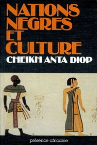 Cheikh Anta Diop, Nations nègres et culture