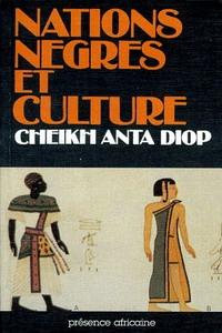 Cheikh Anta Diop, Nations nègres et culture